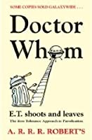 Dr Whom or ET Shoots and Leaves The Zero Tolerance Approach to Parodication