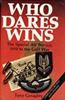 Who Dares Wins: The Special Air Service, 1950 to the Gulf War (Completely Revised and Updated)