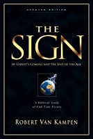 The Sign: Of Christ's Coming and the End of the Age