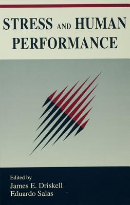 Stress and Human Performance  by  James E Driskell