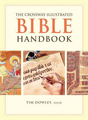 The Crossway Illustrated Bible Handbook  by  Tim Dowley