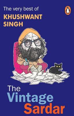 The Vintage Sardar  by  Khushwant Singh