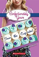 Save the Cupcake! (Confectionately Yours, #1)