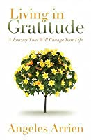 Living in Gratitude: A Journey That Will Change Your Life