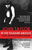 In The Pleasure Groove: Love Death and Duran Duran