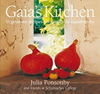 Gaia's Kitchen: Vegetarian Recipes for Family and Community from Schumacher