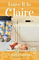 Leave It to Claire (Claire Everett #1)