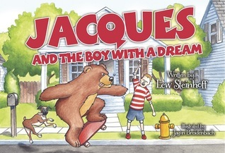 Jacques and the Boy With a Dream  by  Lew Steinhoff