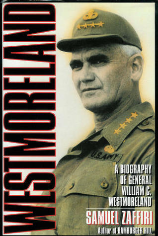 Westmoreland: A Biography of General William C. Westmoreland Samuel Zaffiri