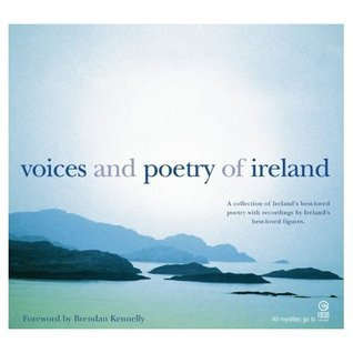 Voices And Poetry Of Ireland: A Collection Of Irelands Best Loved Poetry With Recordings By Irelands Best Loved Figures  by  Brendan Kennelly