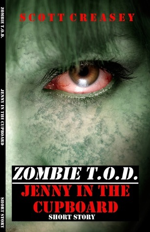 Zombie T.O.D. Jenny in the Cupboard  by  Scott Creasey