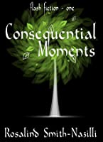 Consequential Moments - One