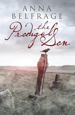 The Prodigal Son (Graham Saga #3) Anna Belfrage