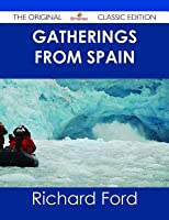 Gatherings from Spain - The Original Classic Edition