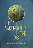 The Shadow Out of Time: A Graphic Novel