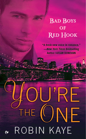 Youre The One (Bad Boys of Red Hook, #2)  by  Robin Kaye