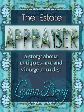 The Estate Appraiser (Lydia Davenport, #1)  by  Lesann Berry