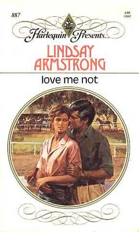 Love Me Not Lindsay Armstrong