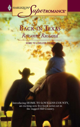 Back in Texas (Home to Loveless County #1) Roxanne Rustand