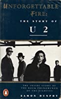 Unforgettable Fire: The Story Of U2