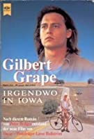 Gilbert Grape. Irgendwo in Iowa