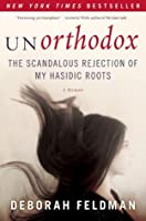Unorthodox: The Scandalous Rejection of my Hasidic Roots