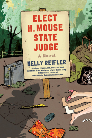 Elect H. Mouse State Judge: A Novel  by  Nelly Reifler
