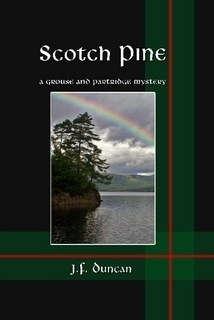 Scotch Pine (Grouse and Partridge #3)  by  J.F. Duncan