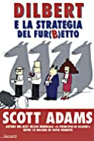 Dilbert e la strategia del fur(b)etto