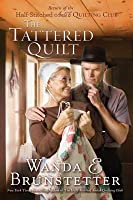 The Tattered Quilt: Return of the Half-Stitched Amish Quilting Club