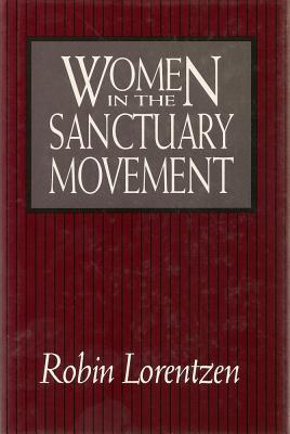 Women in the Sanctuary Movement  by  Robin Lorentzen