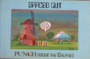 Spaced Out: Punch Amongst the Galaxies  by  William Hewison