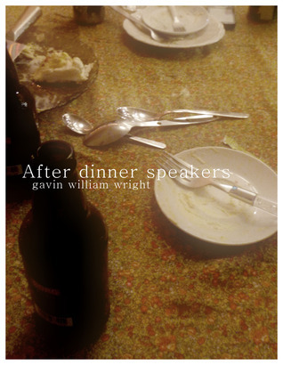 After dinner speakers  by  Gavin William Wright