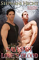 Saved by Love's Blood (Drone Vampire Chronicles, #5)