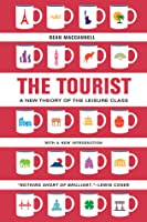 The Tourist: A New Theory of the Leisure Class