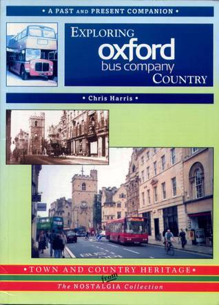 Exploring Oxford Bus Company Country A Past and Present Companion Chris Harris