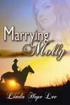 Marrying Molly (The Red Rock, Colorado, #3)  by  Linda Hope Lee