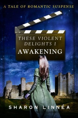 These Violent Delights 1: Awakening  by  Sharon Linnea