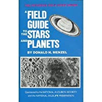 A Field Guide to the Stars and Planets: Including the Moon, Satellites, Comets and Other Features of the Universe