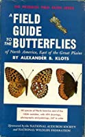 A Field Guide To The Butterflies: of North America East Of The Great Plains