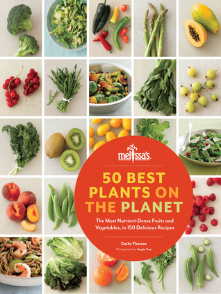 50 Best Plants on the Planet: 150 Nutrient-Dense and Delicious Recipes Cathy Thomas