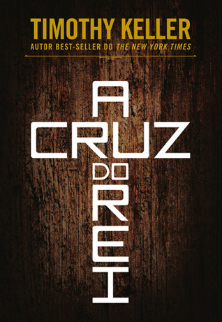 A Cruz do Rei  by  Timothy Keller