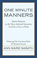 One Minute Manners: Quick Solutions to the Most Awkward Situations You'll Ever Face at Work