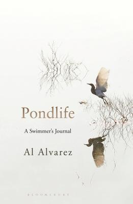 Pondlife: A Swimmers Journal  by  A. Alvarez