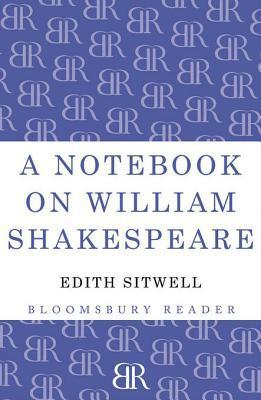 A Notebook on William Shakespeare  by  Edith Sitwell