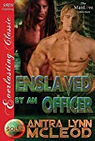 Enslaved by an Officer
