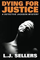 Dying for Justice (Detective Jackson Mystery, #5))