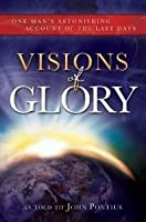 Visions of Glory: One Man's Astonishing Account of the Last Days - Book on CD