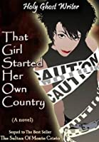 That Girl Started Her Own Country: Sixth in the Series of Sequels to the Count of Monte Cristo