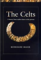 The Celts: A History from Earliest Times to the Present